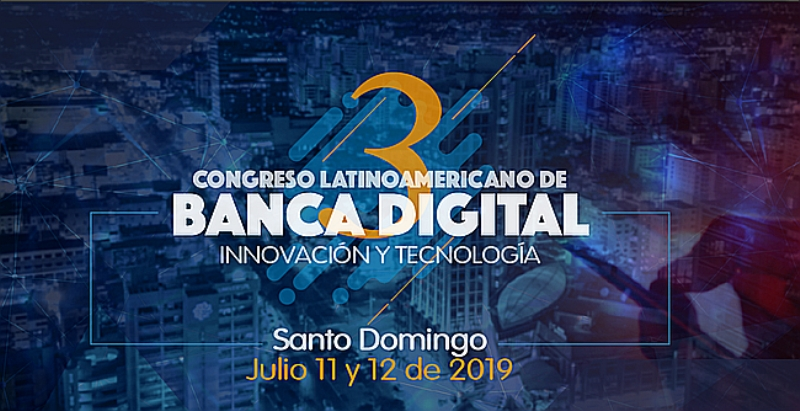 La banca latinoamericana se toma República Dominicana en el marco del 3° Congreso de Banca Digital, Innovación y Tecnología
